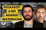 Polkadot: A Bet Against Maximalism w/ Gavin Wood