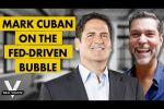 Mark Cuban: What the Fed-Driven Bubble Means for the Financial Establishment