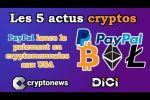 Les 5 actus cryptos de la semaine: PayPal, Goldman Sachs, Bitcoin, Japon, Russie, Visa, cryptos
