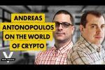 Andreas Antonopoulos: Bitcoin, Layer 2 Solutions, and the Wild West of Crypto