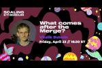 'What Happens After the Merge' - Vitalik Buterin