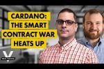 Cardano: The Smart Contract War Heats Up